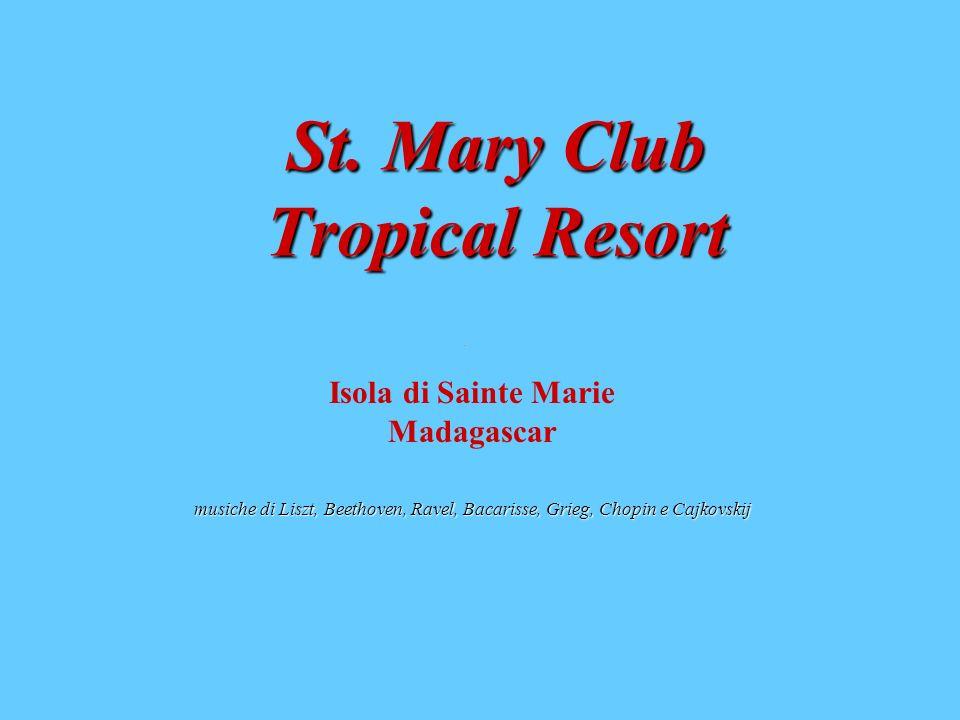 St. Mary Club Tropical Resort Isola di Sainte Marie Madagascar musiche di Liszt, Beethoven, Ravel, Bacarisse, Grieg, Chopin e Cajkovskij