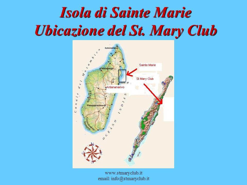 www.stmaryclub.it email: info@stmaryclub.it Isola di Sainte Marie Ubicazione del St. Mary Club