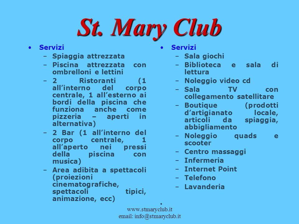 www.stmaryclub.it email: info@stmaryclub.it St. Mary Club Servizi –Spiaggia attrezzata –Piscina attrezzata con ombrelloni e lettini –2 Ristoranti (1 a