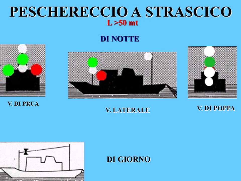 PESCHERECCIO A STRASCICO L >50 mt DI NOTTE DI GIORNO V. DI PRUA V. LATERALE V. DI POPPA