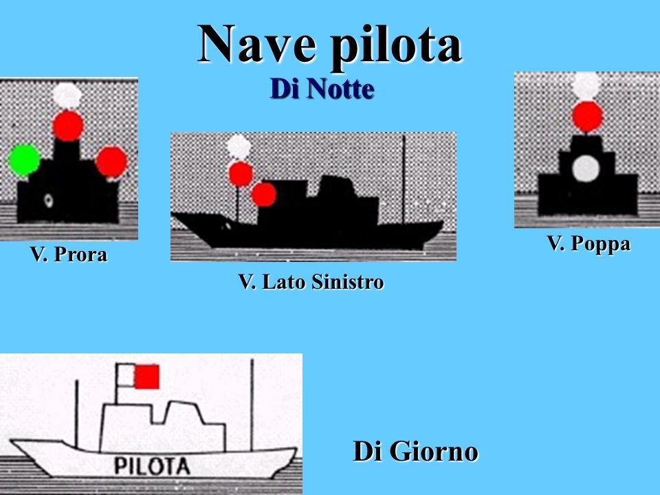 Nave pilota Di Notte V. Prora V. Lato Sinistro V. Poppa Di Giorno
