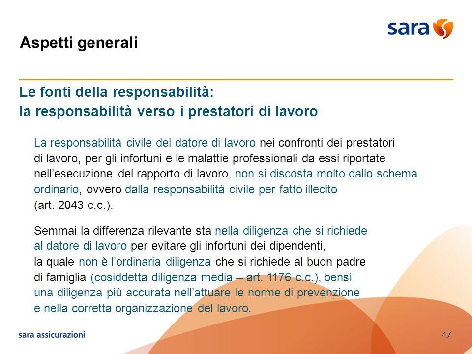 47 Le fonti della responsabilità: la responsabilità verso i prestatori di lavoro La responsabilità civile del datore di lavoro nei confronti dei prest