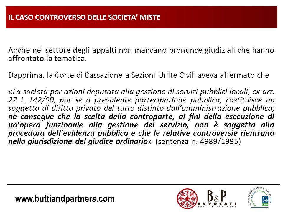 www.buttiandpartners.com IL CASO CONTROVERSO DELLE SOCIETA MISTE Anche nel settore degli appalti non mancano pronunce giudiziali che hanno affrontato