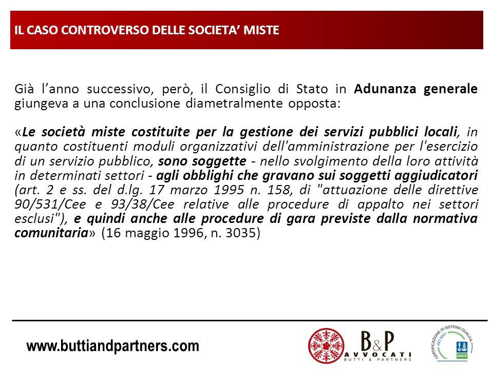 www.buttiandpartners.com IL CASO CONTROVERSO DELLE SOCIETA MISTE Già lanno successivo, però, il Consiglio di Stato in Adunanza generale giungeva a una