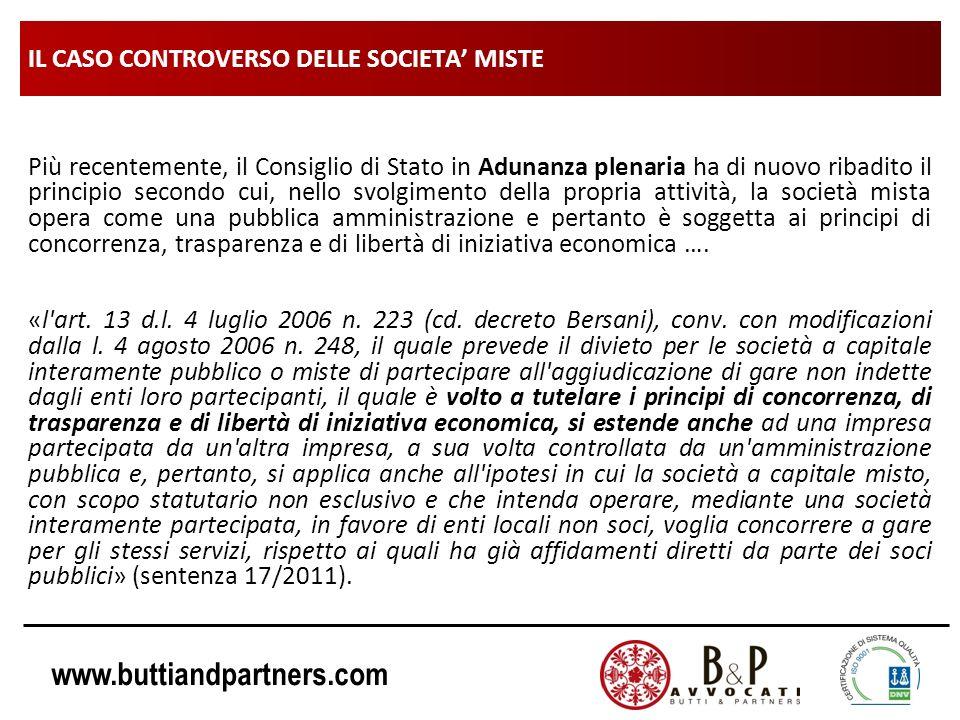 www.buttiandpartners.com IL CASO CONTROVERSO DELLE SOCIETA MISTE Più recentemente, il Consiglio di Stato in Adunanza plenaria ha di nuovo ribadito il