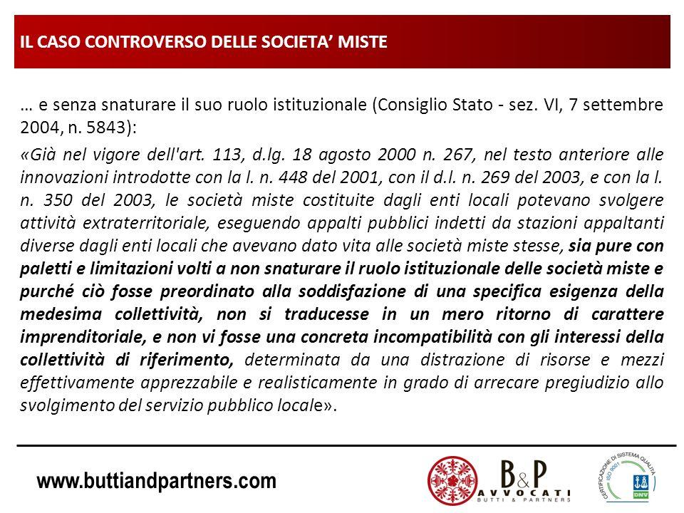 www.buttiandpartners.com IL CASO CONTROVERSO DELLE SOCIETA MISTE … e senza snaturare il suo ruolo istituzionale (Consiglio Stato - sez. VI, 7 settembr