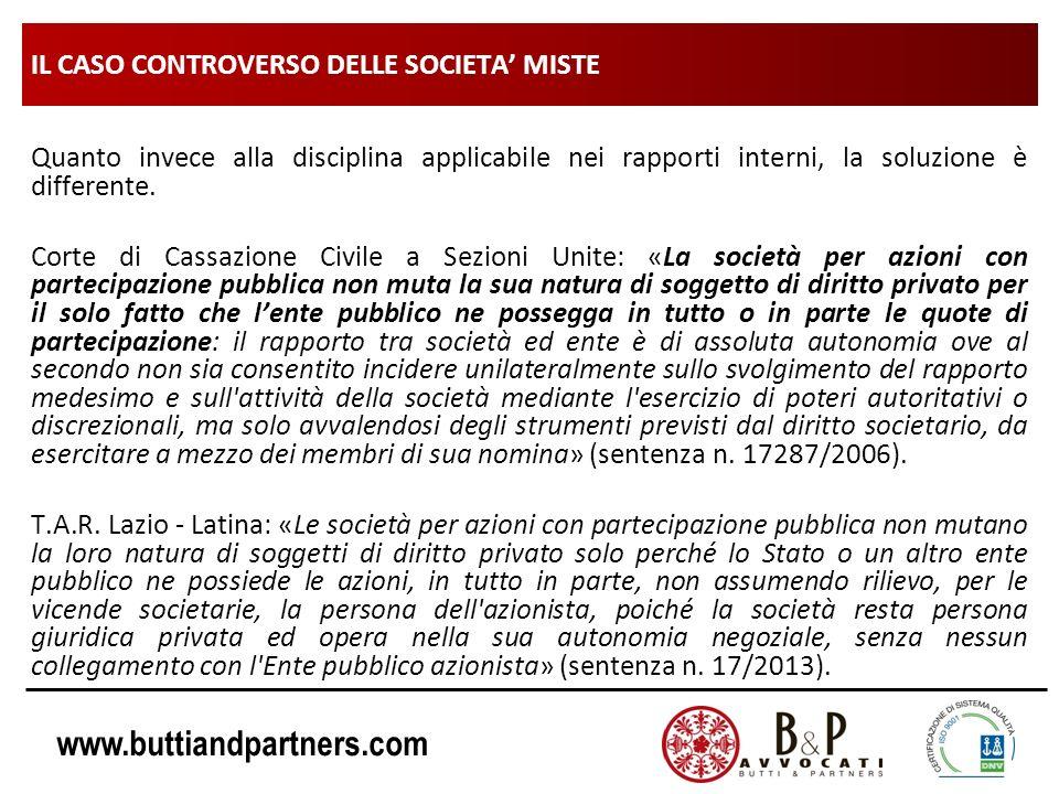 www.buttiandpartners.com IL CASO CONTROVERSO DELLE SOCIETA MISTE Quanto invece alla disciplina applicabile nei rapporti interni, la soluzione è differ