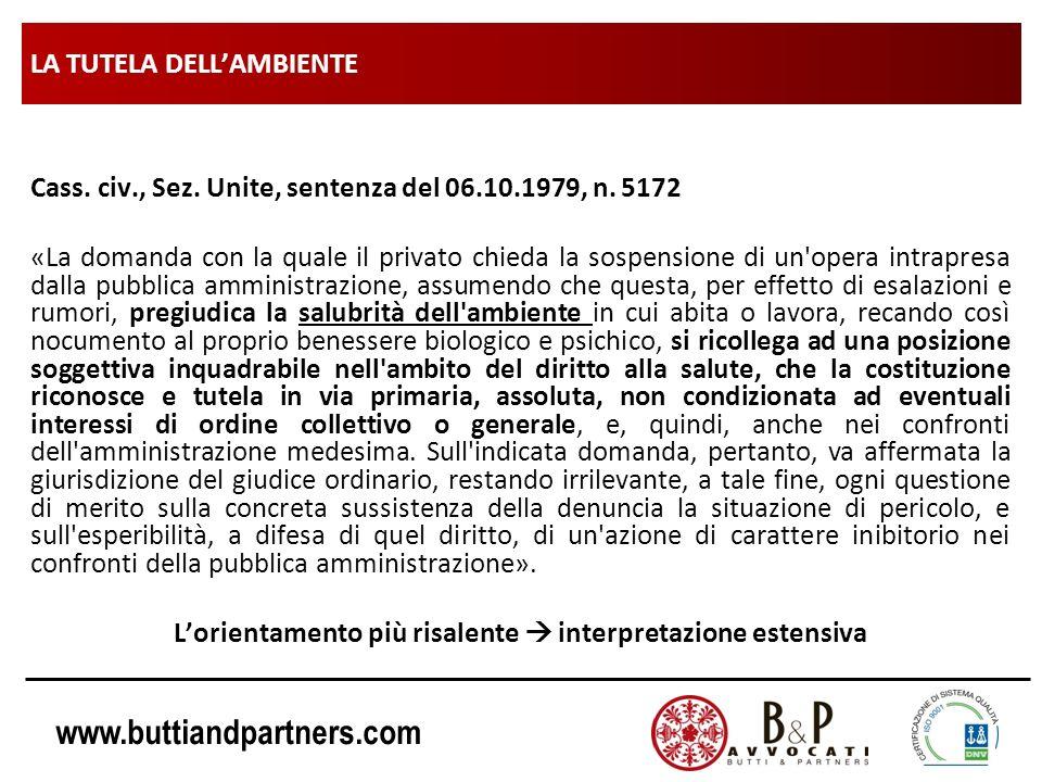 www.buttiandpartners.com LA TUTELA DELLAMBIENTE Cass. civ., Sez. Unite, sentenza del 06.10.1979, n. 5172 «La domanda con la quale il privato chieda la