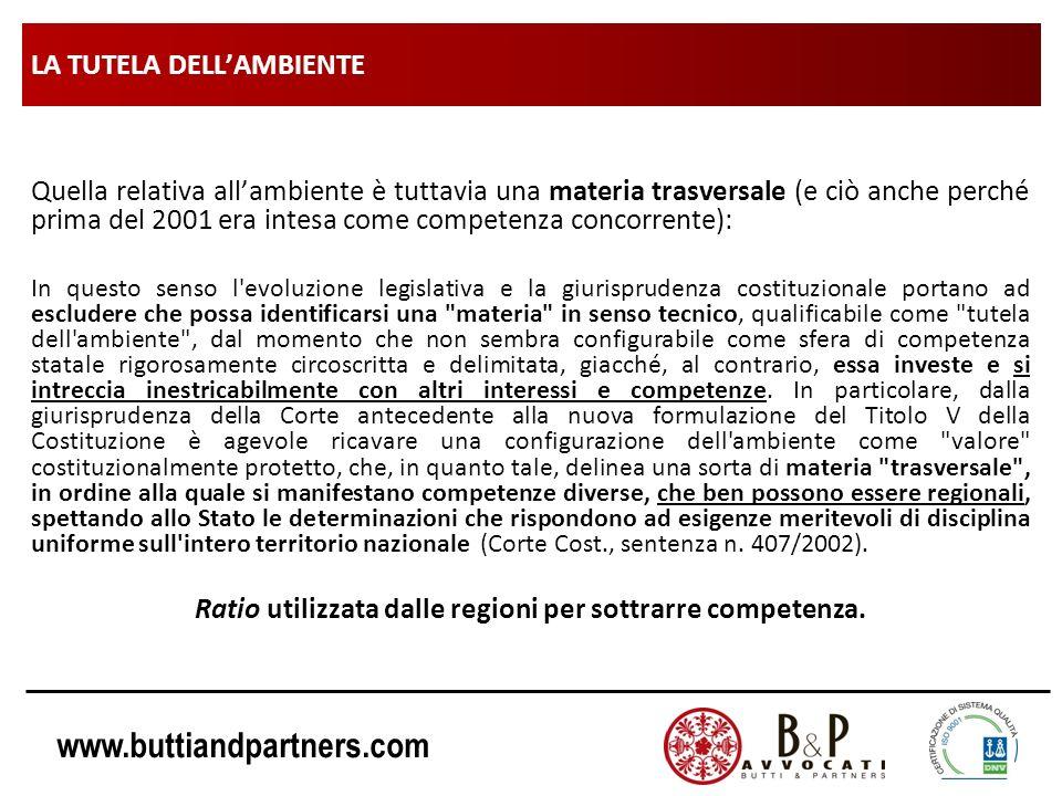 www.buttiandpartners.com LA TUTELA DELLAMBIENTE Quella relativa allambiente è tuttavia una materia trasversale (e ciò anche perché prima del 2001 era
