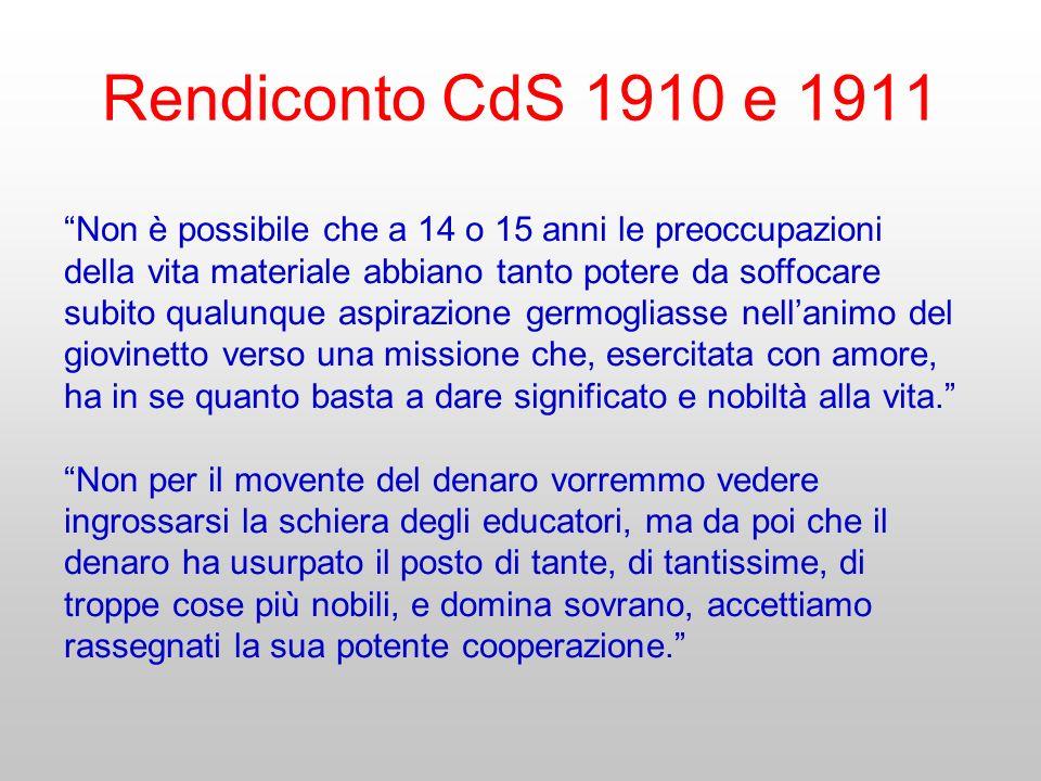 Rendiconto CdS 1910 e 1911 Non è possibile che a 14 o 15 anni le preoccupazioni della vita materiale abbiano tanto potere da soffocare subito qualunqu