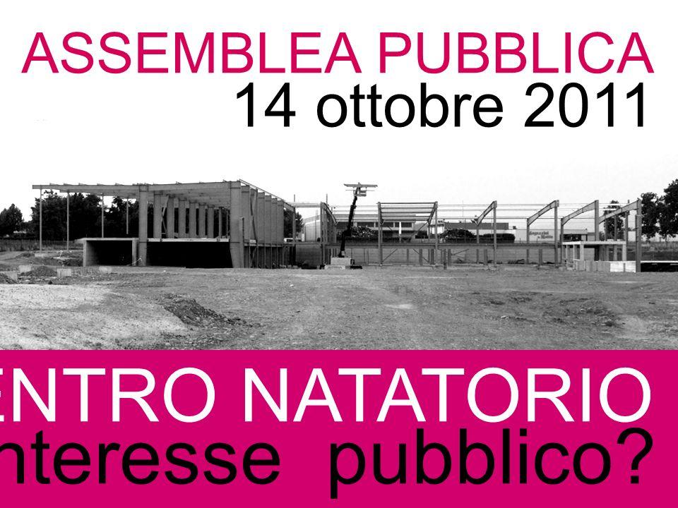 ASSEMBLEA PUBBLICA CENTRO NATATORIO interesse pubblico 14 ottobre 2011