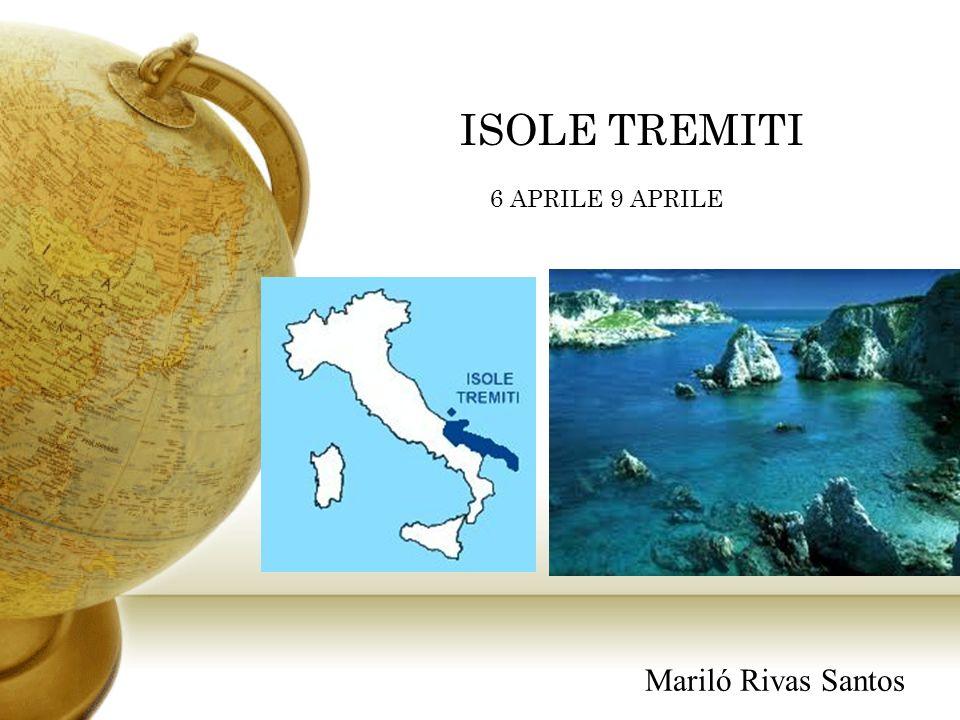 ISOLE TREMITI 6 APRILE 9 APRILE Mariló Rivas Santos