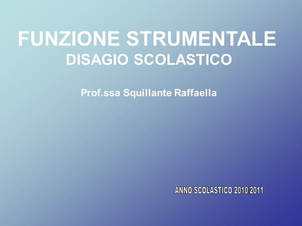 FUNZIONE STRUMENTALE DISAGIO SCOLASTICO Prof.ssa Squillante Raffaella