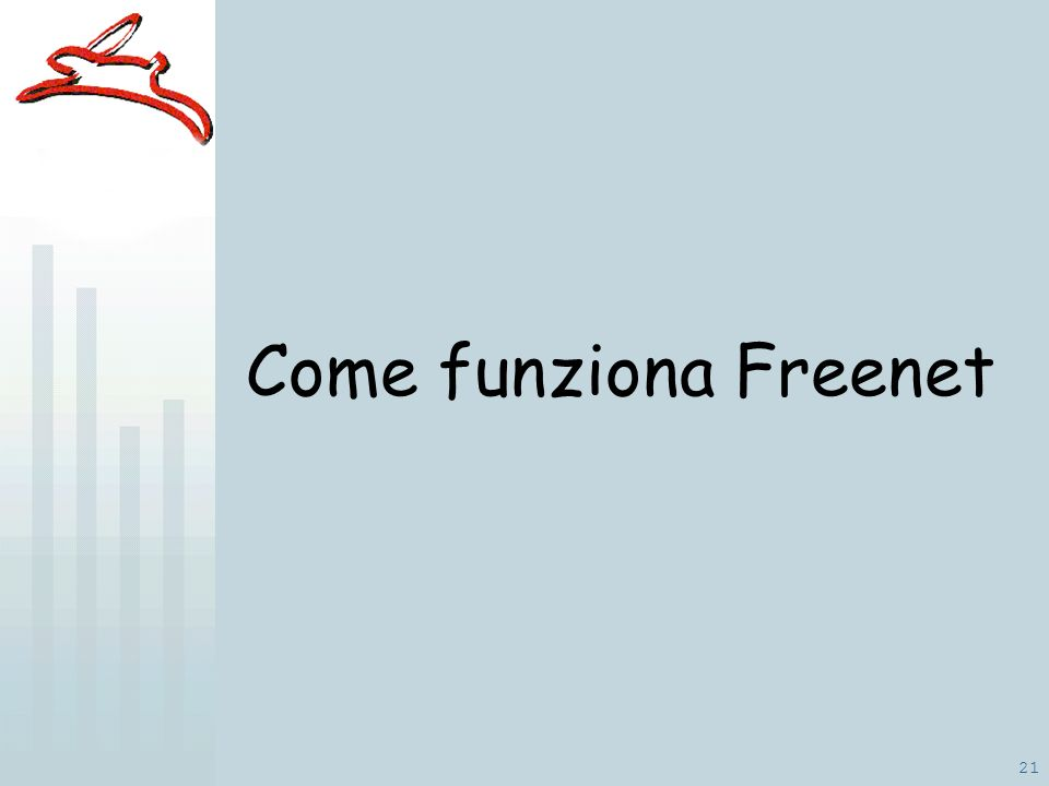 21 Come funziona Freenet