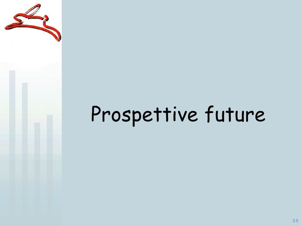 39 Prospettive future