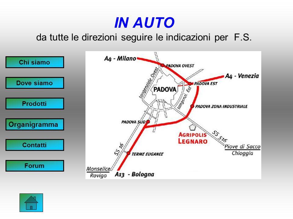 IN AUTO da tutte le direzioni seguire le indicazioni per F.S.
