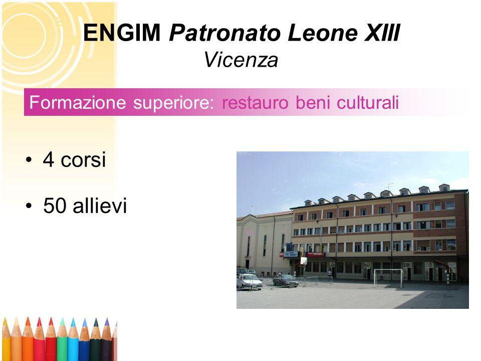4 corsi 50 allievi Formazione superiore: restauro beni culturali ENGIM Patronato Leone XIII Vicenza