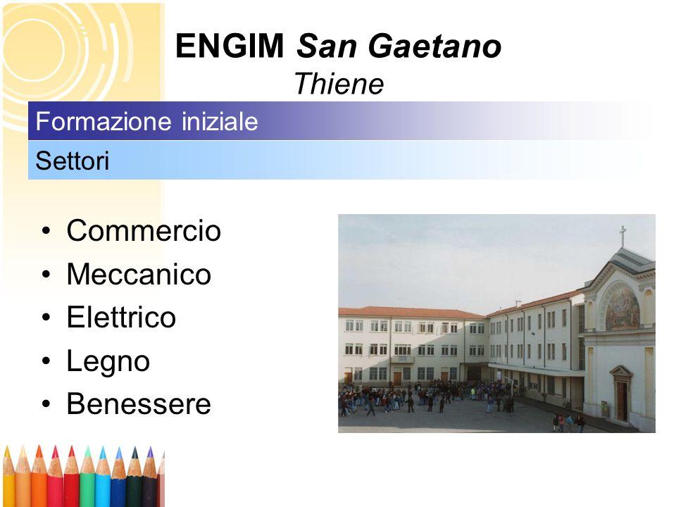 ENGIM San Gaetano Thiene Commercio Meccanico Elettrico Legno Benessere Settori Formazione iniziale