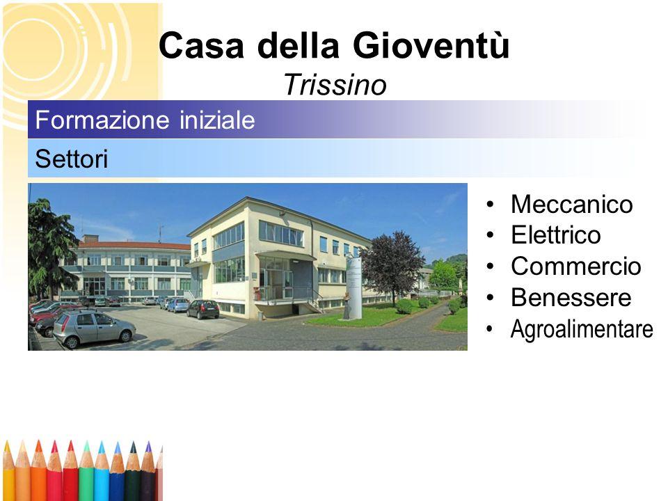 Casa della Gioventù Trissino Meccanico Elettrico Commercio Benessere Agroalimentare Settori Formazione iniziale