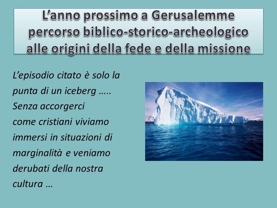 Lepisodio citato è solo la punta di un iceberg …..