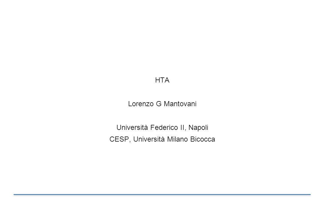 HTA Lorenzo G Mantovani Università Federico II, Napoli CESP, Università Milano Bicocca