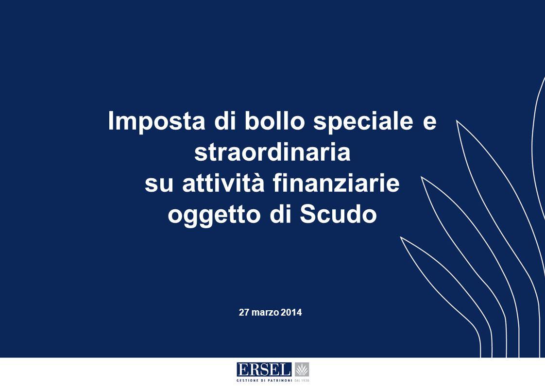 Imposta di bollo speciale e straordinaria su attività finanziarie oggetto di Scudo 27 marzo 2014