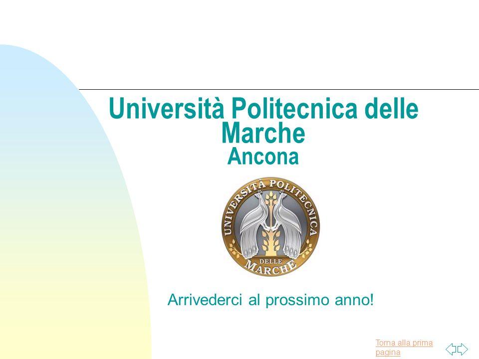 Torna alla prima pagina Università Politecnica delle Marche Ancona Arrivederci al prossimo anno!
