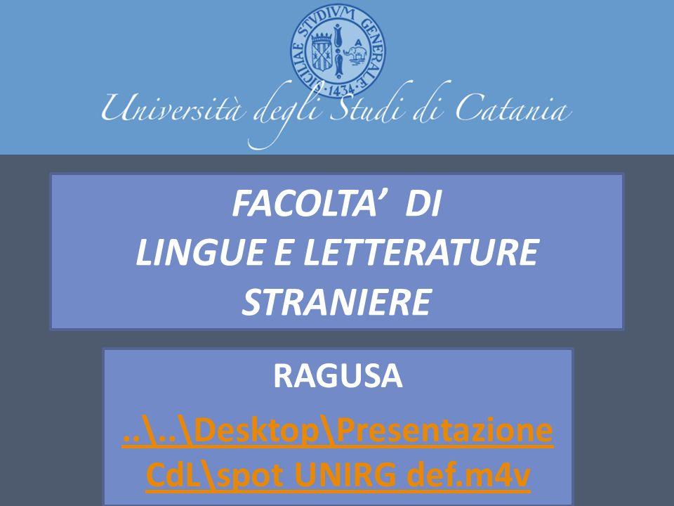 FACOLTA DI LINGUE E LETTERATURE STRANIERE RAGUSA RAGUSA..\..\Desktop\Presentazione CdL\spot UNIRG def.m4v
