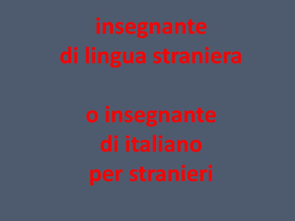 insegnante di lingua straniera o insegnante di italiano per stranieri