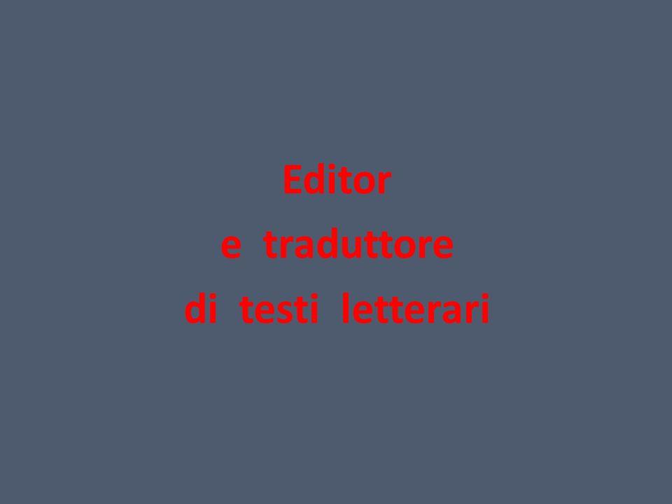 Editor e traduttore di testi letterari