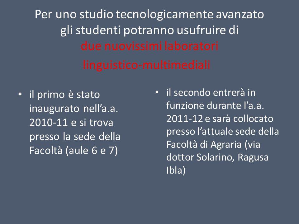 Per uno studio tecnologicamente avanzato gli studenti potranno usufruire di due nuovissimi laboratori linguistico-multimediali il primo è stato inaugu