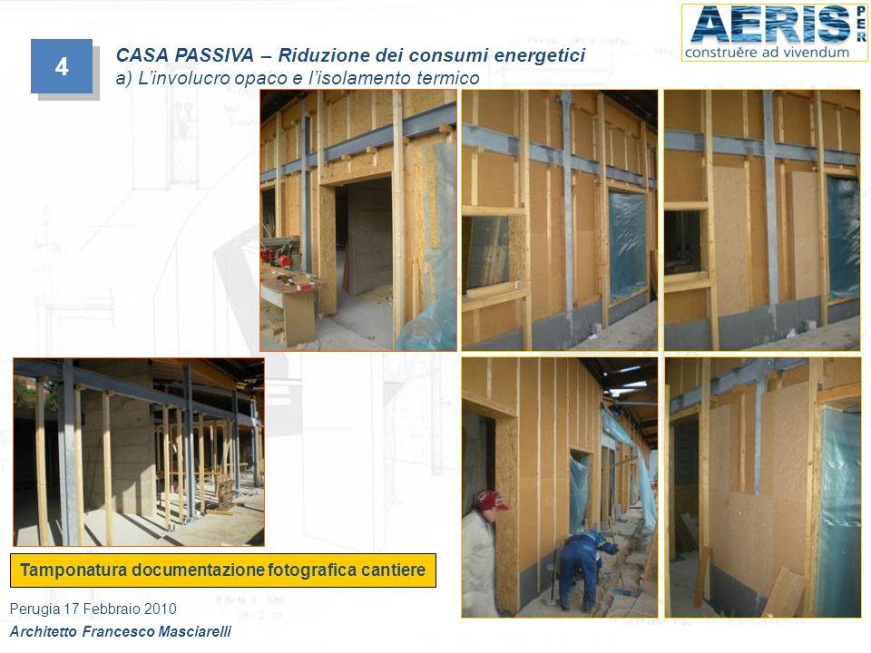 Tamponatura documentazione fotografica cantiere 4 4 CASA PASSIVA – Riduzione dei consumi energetici a) Linvolucro opaco e lisolamento termico Perugia