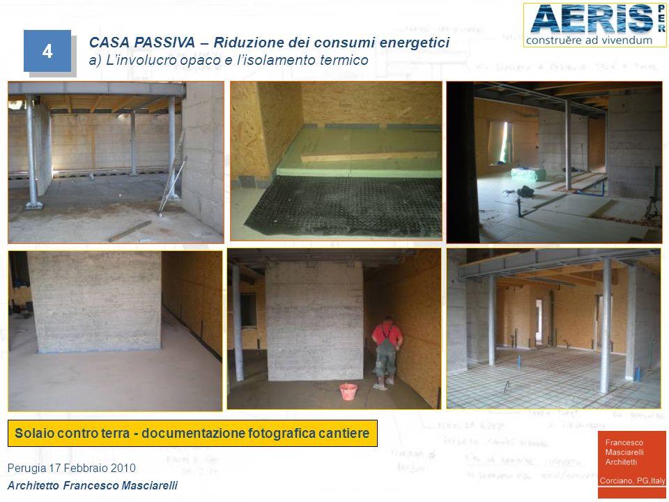 Solaio contro terra - documentazione fotografica cantiere 4 4 CASA PASSIVA – Riduzione dei consumi energetici a) Linvolucro opaco e lisolamento termic