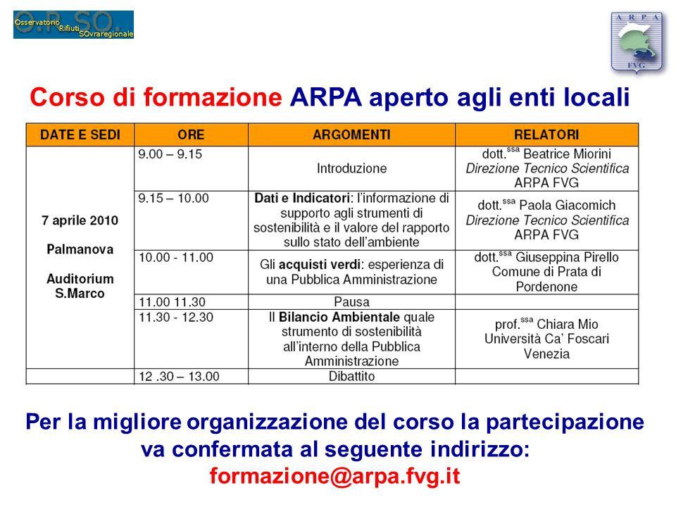 Corso di formazione ARPA aperto agli enti locali Per la migliore organizzazione del corso la partecipazione va confermata al seguente indirizzo: formazione@arpa.fvg.it