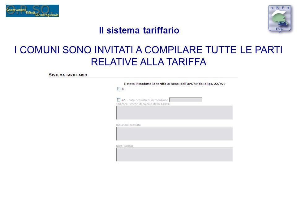 Il sistema tariffario I COMUNI SONO INVITATI A COMPILARE TUTTE LE PARTI RELATIVE ALLA TARIFFA
