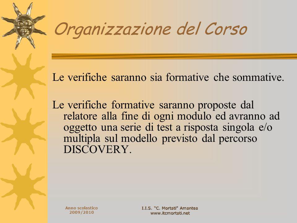 I.I.S. C. Mortati Amantea www.itcmortati.net Anno scolastico 2009/2010 Le verifiche saranno sia formative che sommative. Le verifiche formative sarann