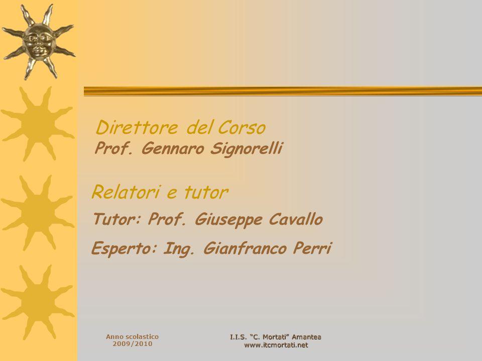 I.I.S. C. Mortati Amantea www.itcmortati.net Anno scolastico 2009/2010 Direttore del Corso Prof. Gennaro Signorelli Tutor: Prof. Giuseppe Cavallo Espe