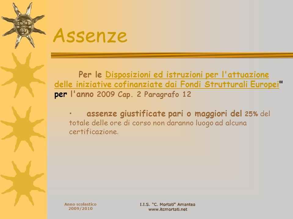 I.I.S. C. Mortati Amantea www.itcmortati.net Anno scolastico 2009/2010 Per le Disposizioni ed istruzioni per l'attuazione delle iniziative cofinanziat