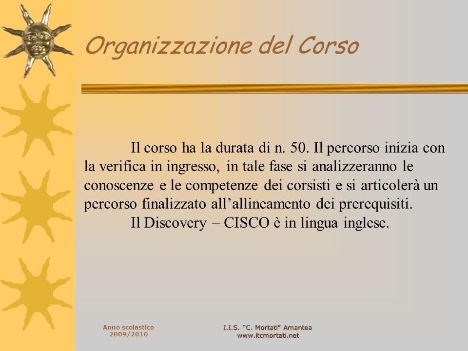 I.I.S. C. Mortati Amantea www.itcmortati.net Anno scolastico 2009/2010 Il corso ha la durata di n.