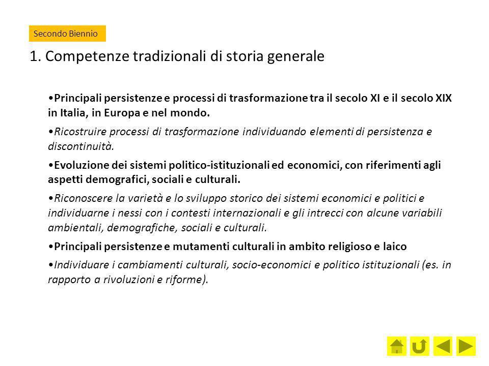 1. Competenze tradizionali di storia generale Principali persistenze e processi di trasformazione tra il secolo XI e il secolo XIX in Italia, in Europ