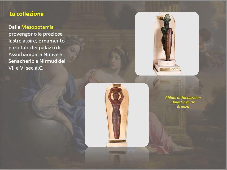 La collezione Mesopotamia Dalla Mesopotamia provengono le preziose lastre assire, ornamento parietale dei palazzi di Assurbanipal a Ninive e Senacheri