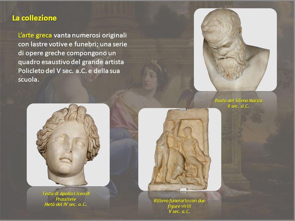 Larte greca Larte greca vanta numerosi originali con lastre votive e funebri; una serie di opere greche compongono un quadro esaustivo del grande arti
