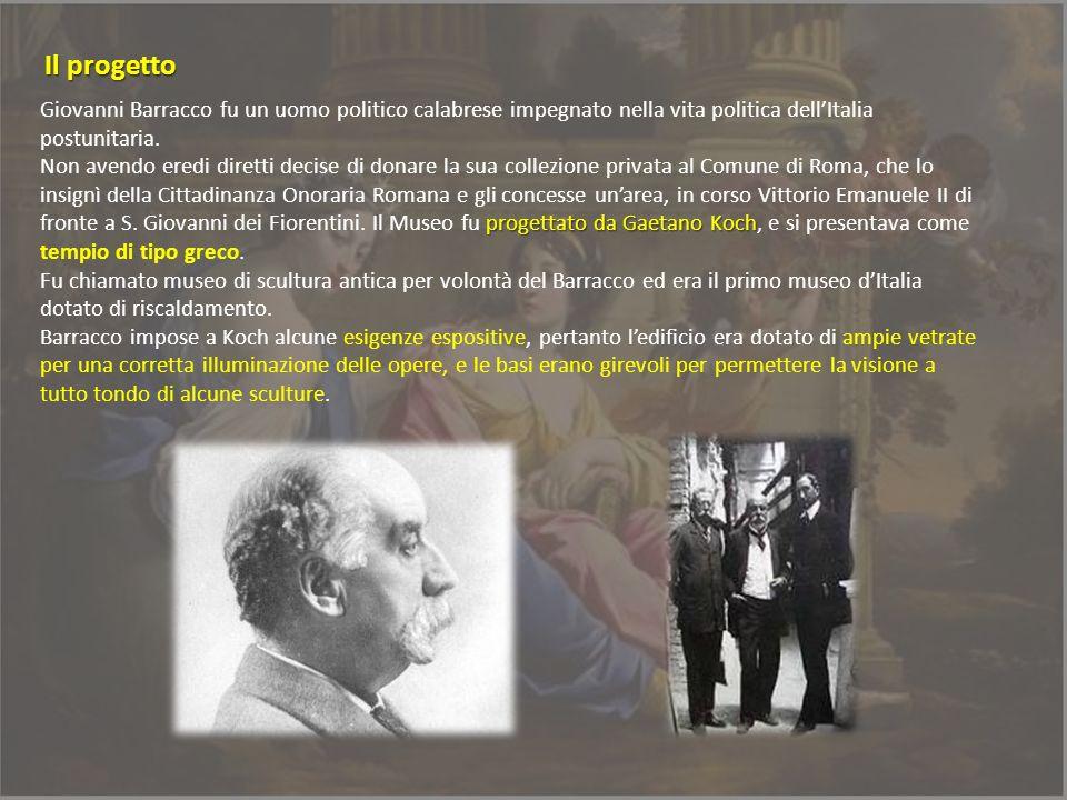 progettato da Gaetano Koch Giovanni Barracco fu un uomo politico calabrese impegnato nella vita politica dellItalia postunitaria. Non avendo eredi dir