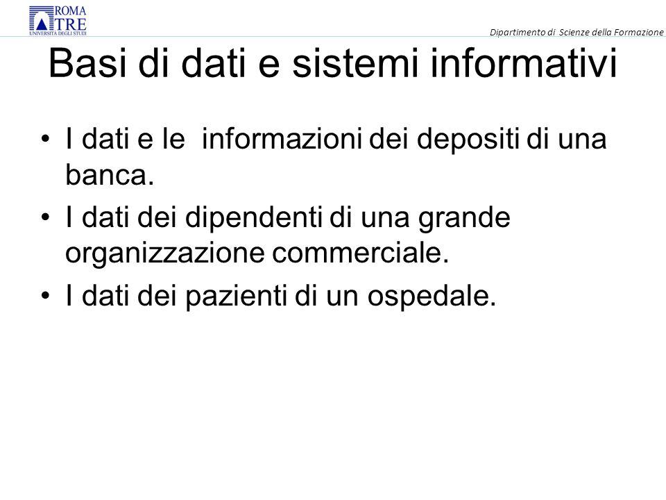 Basi di dati e sistemi informativi I dati e le informazioni dei depositi di una banca.