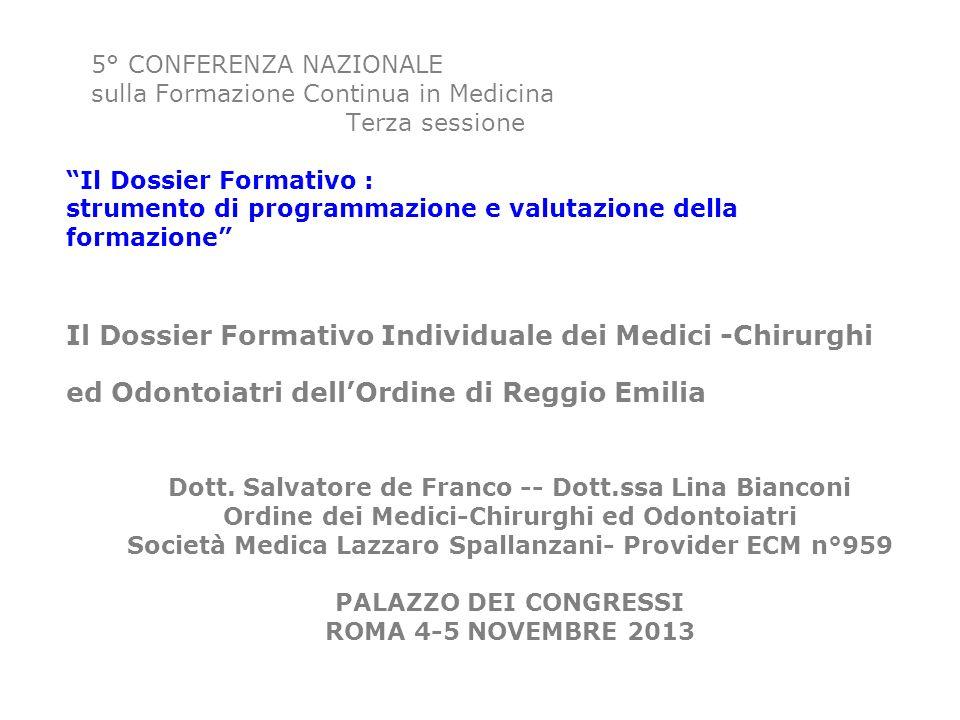 5° CONFERENZA NAZIONALE sulla Formazione Continua in Medicina Terza sessione Il Dossier Formativo : strumento di programmazione e valutazione della fo