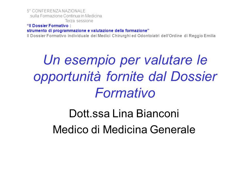 Un esempio per valutare le opportunità fornite dal Dossier Formativo 5° CONFERENZA NAZIONALE sulla Formazione Continua in Medicina Terza sessione Il D
