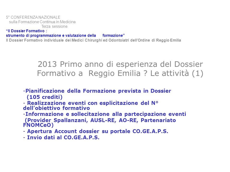 2013 Primo anno di esperienza del Dossier Formativo a Reggio Emilia ? Le attività (1) -Pianificazione della Formazione prevista in Dossier (105 credit