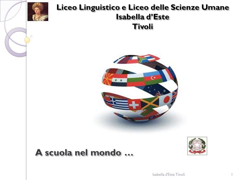 Liceo Linguistico e Liceo delle Scienze Umane Isabella dEste Tivoli Liceo Linguistico e Liceo delle Scienze Umane Isabella dEste Tivoli A scuola nel m