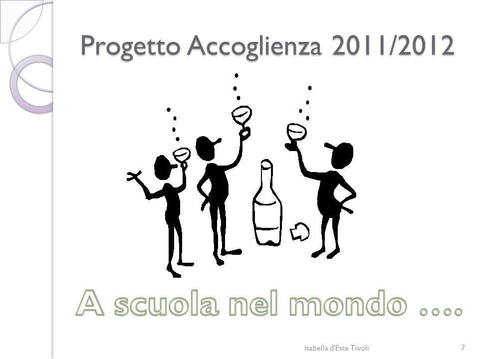 Progetto Accoglienza 2011/2012 7Isabella d'Este Tivoli