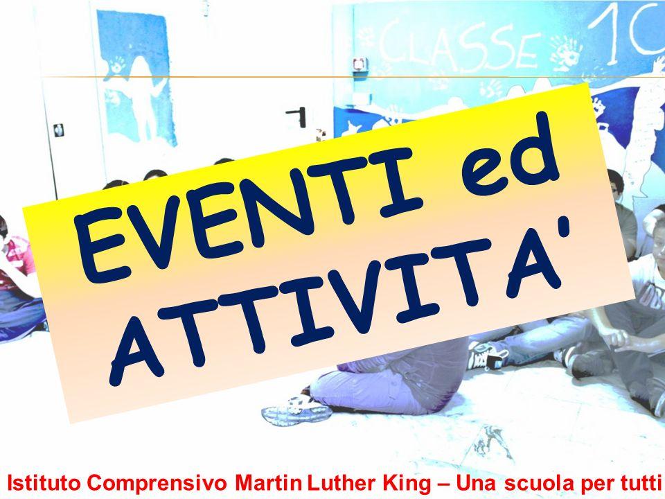 EVENTI ed ATTIVITA Istituto Comprensivo Martin Luther King – Una scuola per tutti